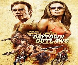 بإنفراد فيلم The Baytown Outlaws 2012 مترجم DVDRip - أكشن