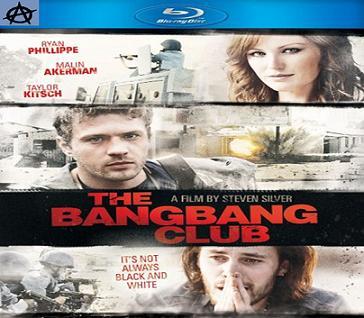 بإنفراد فيلم The Bang Bang Club 2010 مترجم جودة Blu-ray