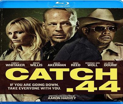 إنفراد فيلم Catch 44 2011 BluRay مترجم بلوراي أكشن بروس ويلز