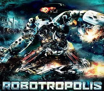 بإنفراد فيلم Robotropolis 2011 مترجم أكشن وخيال علمي dvdrip