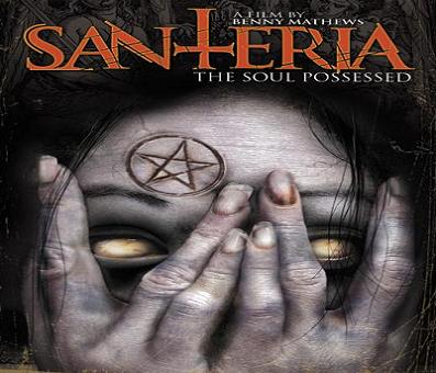 بإنفراد فيلم Santeria The Soul Possessed 2011 مترجم DVDrip