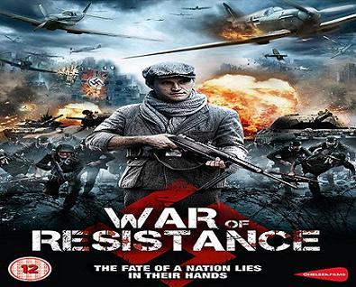 بإنفراد فيلم War Of Resistance 2011 مترجم بجودة DVDRip