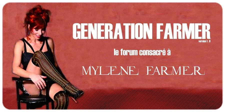 Génération Farmer // Forum consacré à Mylène Farmer