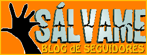 BLOG de SEGUIDORES de SÁLVAME