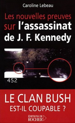 Les nouvelles preuves sur l'assassinat de J.F. Kennedy