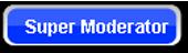 *Super Moderator*