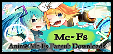 Anime Mc-Fs Fansub Downloads