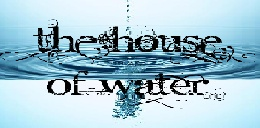 The House Of Water